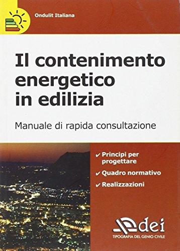 9788849604221: Il contenimento energetico in edilizia. Manuale di rapida consultazione