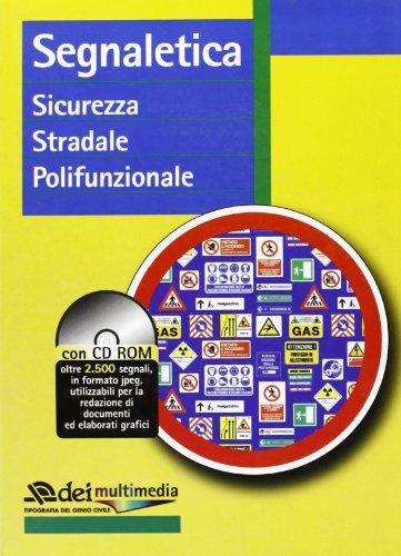 9788849605914: Segnaletica. Sicurezza stradale polifunzionale. Con CD-ROM