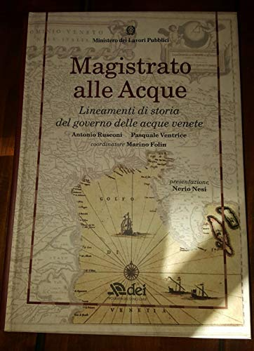9788849606812: Magistrato alle acque Lineamenti di storia del governo delle acque venete