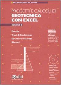 9788849618723: Progetti e calcoli di geotecnica con Excel. Con CD-ROM vol. 2 - Paratie. Travi di fondazione. Strutture interrate. Rilevati