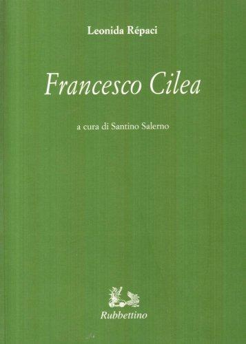 Francesco Cilea: Leonida Rèpaci