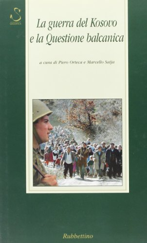 9788849802078: La guerra del Kosovo e la questione balcanica (Varia)