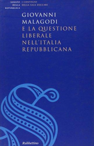 Giovanni Malagodi e la questione liberale nell'Italia