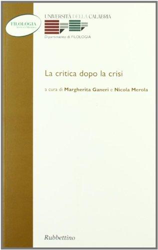 La critica dopo la crisi.: Atti del Convegno: