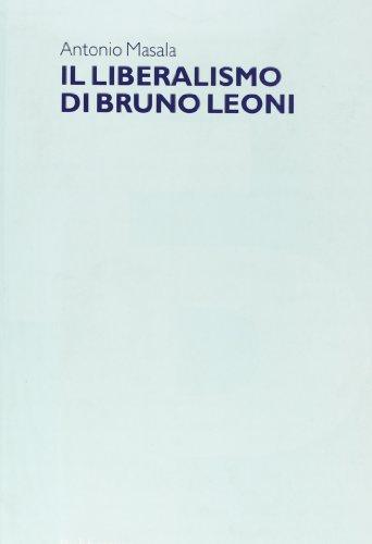 9788849805406: Il liberalismo di Bruno Leoni (Filosofia politica)