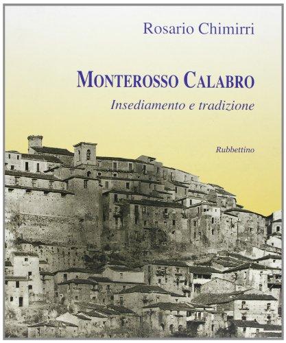 9788849805550: Monterosso Calabro. Insediamento e tradizione
