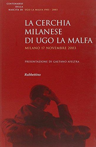 9788849808452: La cerchia milanese di Ugo La Malfa. Atti del Convegno (Milano, 17 novembre 2003)