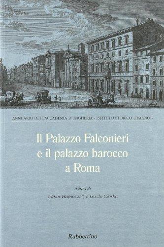 Il palazzo Falconieri e il palazzo barocco: Hajnoczi, Gabor /