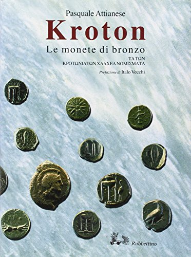 9788849810615: Kroton. Le monete di bronzo-Ta ton Krotoniaton Chalchea nomismata