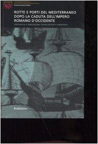 9788849811179: Rotte e porti del Mediterraneo dopo la caduta dell'Impero Romano d'Occidente. Continuità e innovazioni tecnologiche e funzionali. Ediz. multilingue