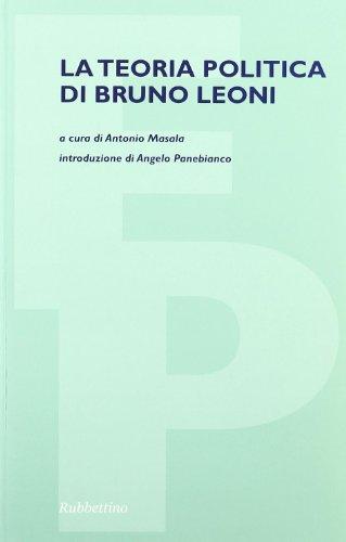 9788849812787: La teoria politica di Bruno Leoni (Filosofia politica)