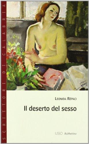 Il deserto del sesso (Paperback): Leonida Répaci
