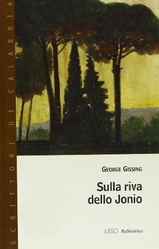 Sulla riva dello Jonio: George Gissing