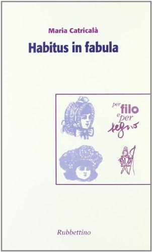9788849816334: Habitus in fabula. Atti del convegno (Roma, 28-29 ottobre 2005)