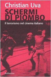 9788849816891: Schermi di piombo. Il terrorismo nel cinema italiano