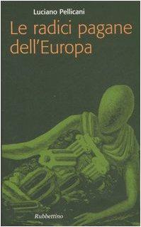 9788849818680: Le radici pagane dell'Europa