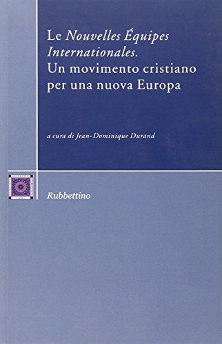 9788849821659: Le «Nouvelles Équipes Internationales». Un movimento cristiano per una nuova Europa