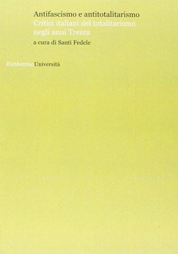 9788849823493: Antifascismo e antitotalitarismo. Critici italiani del totalitarismo negli anni Trenta (Università)