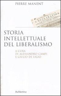 9788849824780: Storia intellettuale del liberalismo (Saggi)