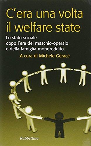 C'era una volta il welfare state. Lo