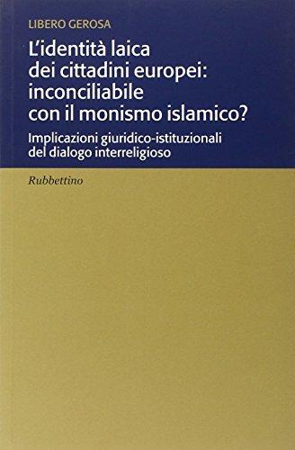 L'identità laica dei cittadini europei: inconciliabile con: Libero Gerosa