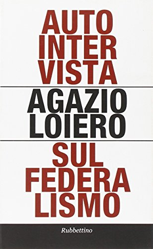 Autointervista sul federalismo - Agazio Loiero
