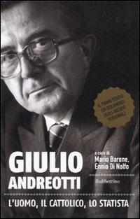 9788849827781: Giulio Andreotti. L'uomo, il cattolico, lo statista