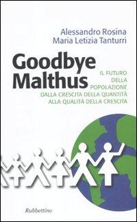 9788849830583: Goodbye Malthus. Il futuro della popolazione dalla crescita della quantità alla qualità della crescita.