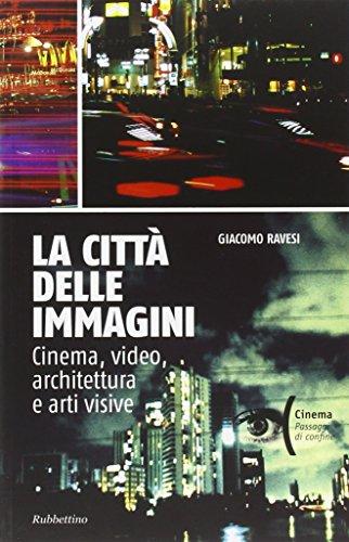 9788849830866: La città delle immagini. Cinema, video, architettura e arti visive