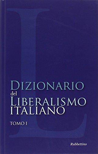9788849831054: Dizionario del liberalismo italiano vol. 1