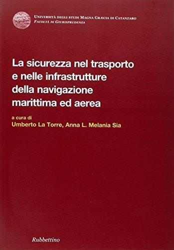9788849831092: La sicurezza nel trasporto e nelle infrastrutture della navigazione marittima ed aerea
