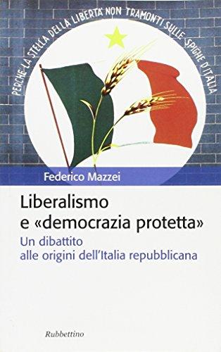 Liberalismo e «democrazia protetta». Un dibattito alle: Mazzei, Federico