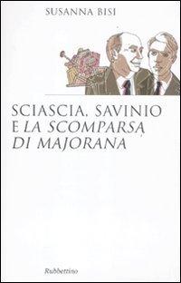 9788849831788: Sciascia, Savinio e �La scomparsa di Majorana� (Saggi)