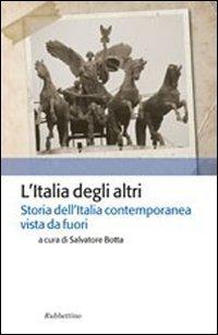 9788849834307: L'Italia degli altri. Storia dell'Italia contemporanea vista da fuori