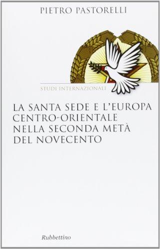 9788849836943: La Santa Sede e l'Europa centro-orientale nella seconda meta del Novecento (Saggi)