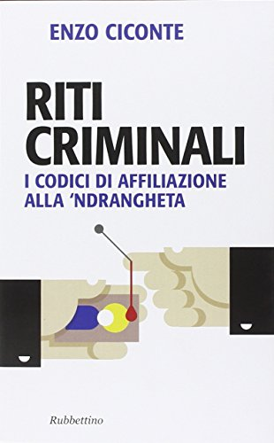 9788849844283: Riti criminali. I codici di affiliazione alla 'ndrangheta (Problemi aperti)