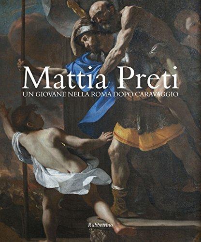 9788849847420: Mattia Preti un giovane nella Roma dopo Caravaggio