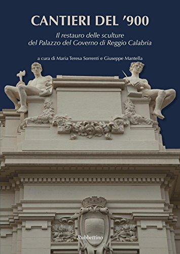 Cantieri del 900. Il Restauro delle Sculture del Palazzo del Governi di Reggio Calabria.