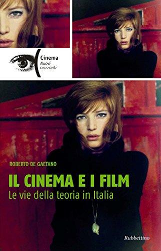 Il Cinema e i Film. Le Vie: De Gaetano, Roberto