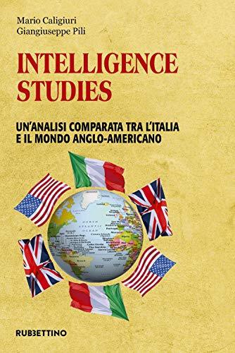 9788849862409: Intelligence studies. Un'analisi comparata tra l'Italia e il mondo anglo-americano