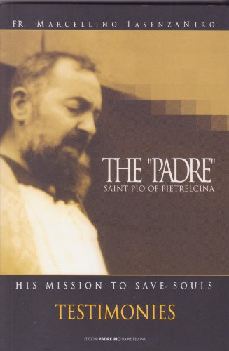 9788849900910: The padre saint Pio of Pietrelcina. His mission to save souls