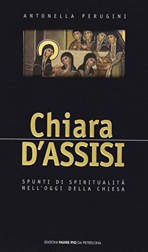 9788849900972: Chiara d'Assisi (Cultura e vita religiosa)