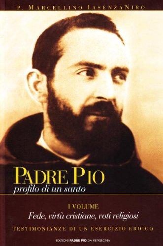 9788849903096: Padre Pio. Profilo di un santo vol. 1
