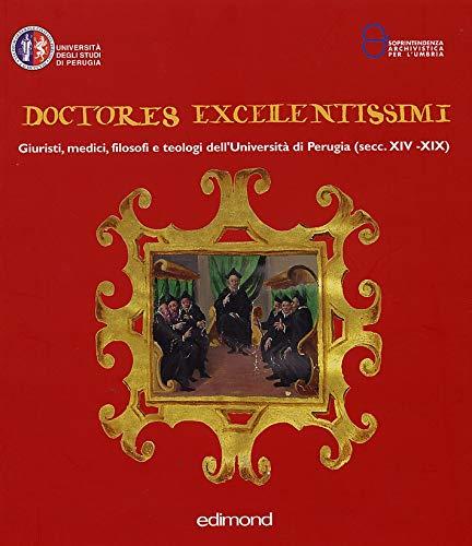 9788850001972: Doctores excellentissimi. Giuristi, medici, filosofi e teologi dell'Università di Perugia (secc. XIV-XIX) (Imago)