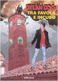 9788850003440: Dylan Dog. Tra favola e incubo. Catalogo della mostra (Città di Castello, 29 settembre-21 ottobre 2007). Ediz. illustrata