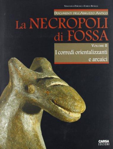 9788850100538: La necropoli di Fossa vol. 2 - I corredi orientalizzanti e arcaici