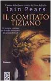 Il Comitato Tiziano (Italian Edition) (8850203632) by Iain Pears