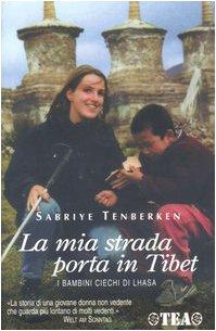 La mia strada porta in Tibet (Esperienze)