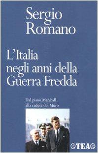 9788850204489: L'Italia negli anni della Guerra Fredda. Dal piano Marshall alla caduta del Muro