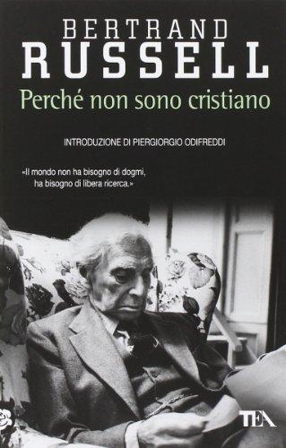 Perché non sono cristiano (Saggistica TEA): Bertrand Russell